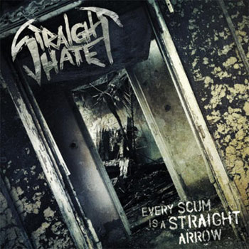 Straight Hate - Every Scum Is a Straight Arrow